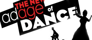 The New Adage of Dance – DANCE SELLS!