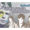 Playlist – Video Saved the Radio Star