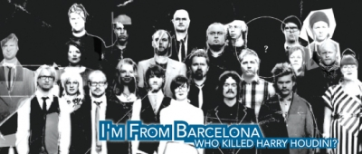 Music Review – I'm From Barcelona, Who Killed Harry Houdini