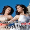 The Dowling Sisters Rock the Audition