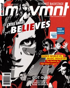Movmnt 8 - Fall 2008 - Create and Believe - Featuring, Criss Angel, Tony Testa, Gus Van Sant, Jaquel Knight, Beyonce, Wade Robson, Travid Wall, Robert Battle...