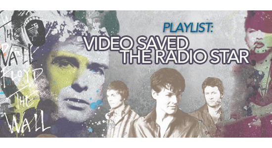 Playlist Video Save the Radio Star